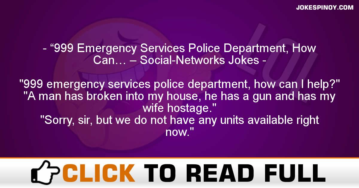 """""""999 Emergency Services Police Department, How Can… – Social-Networks Jokes"""