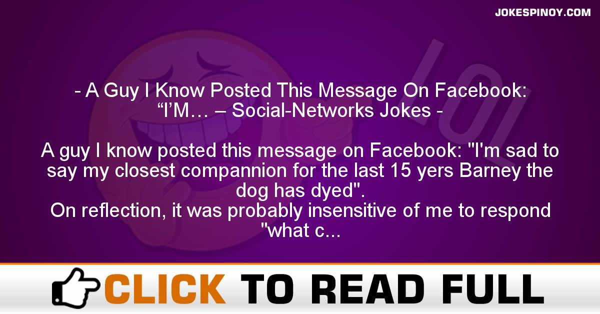 """A Guy I Know Posted This Message On Facebook: """"I'M… – Social-Networks Jokes"""