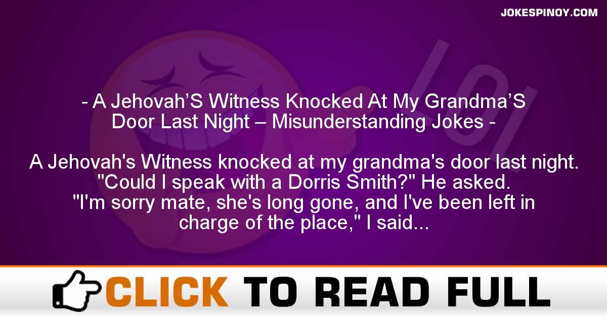 A Jehovah'S Witness Knocked At My Grandma'S Door Last Night – Misunderstanding Jokes
