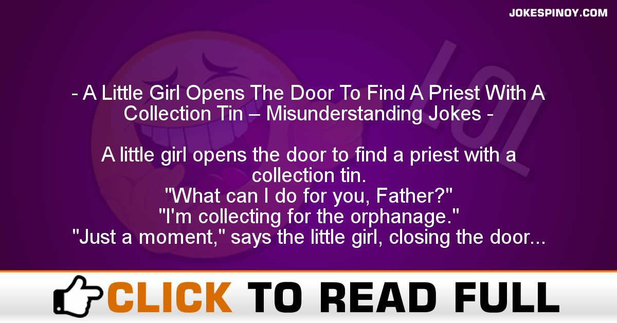 A Little Girl Opens The Door To Find A Priest With A Collection Tin – Misunderstanding Jokes