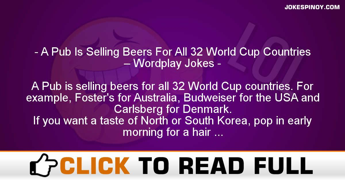 A Pub Is Selling Beers For All 32 World Cup Countries – Wordplay Jokes