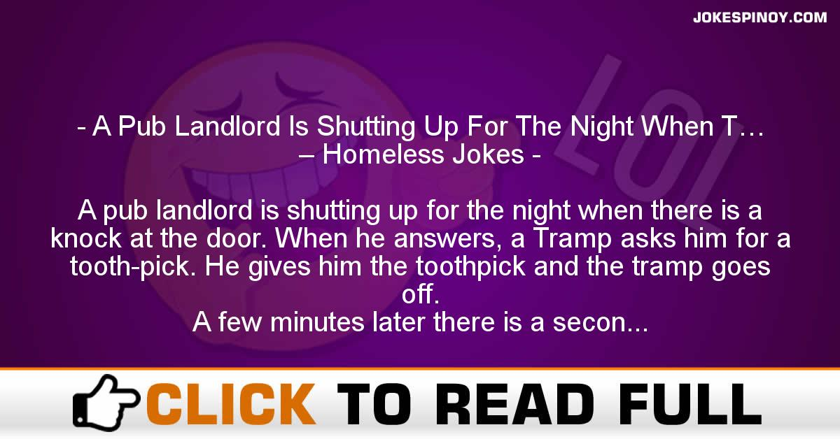 A Pub Landlord Is Shutting Up For The Night When T… – Homeless Jokes