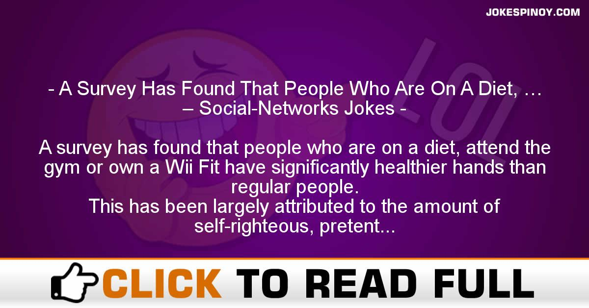 A Survey Has Found That People Who Are On A Diet, … – Social-Networks Jokes
