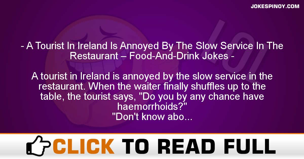 A Tourist In Ireland Is Annoyed By The Slow Service In The Restaurant – Food-And-Drink Jokes