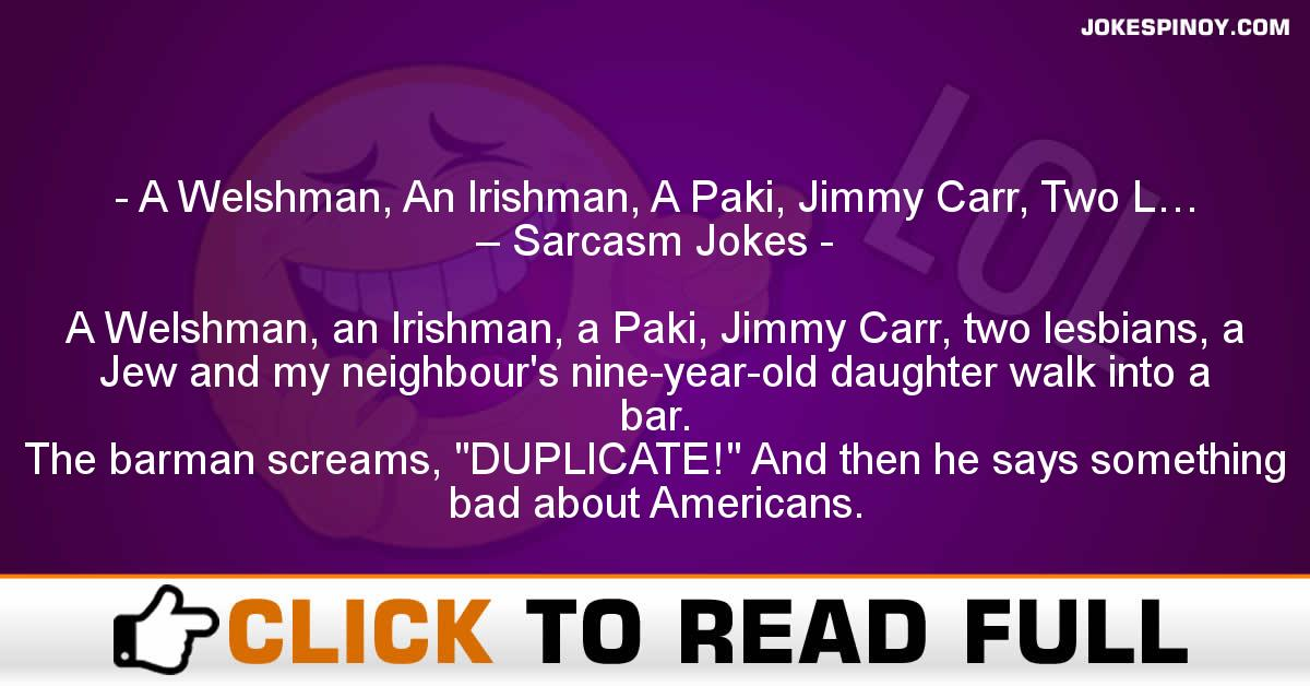 A Welshman, An Irishman, A Paki, Jimmy Carr, Two L… – Sarcasm Jokes