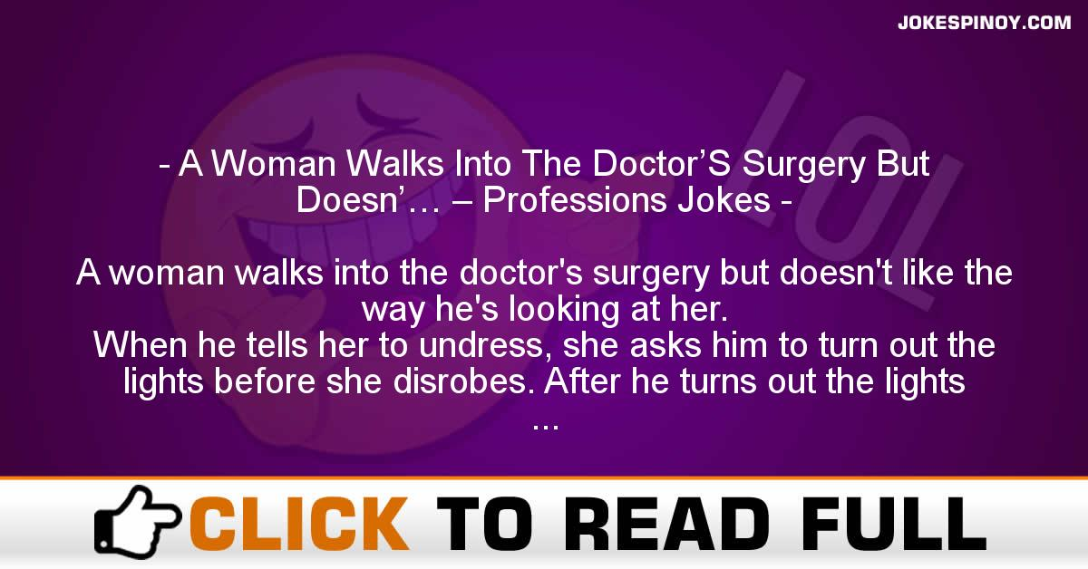 A Woman Walks Into The Doctor'S Surgery But Doesn'… – Professions Jokes