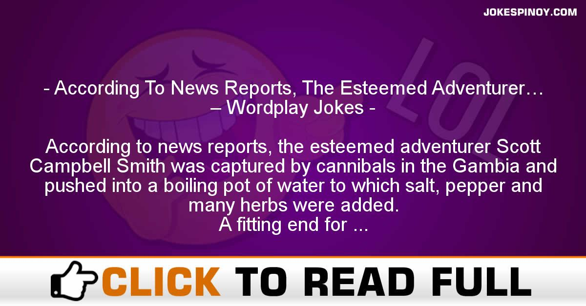 According To News Reports, The Esteemed Adventurer… – Wordplay Jokes