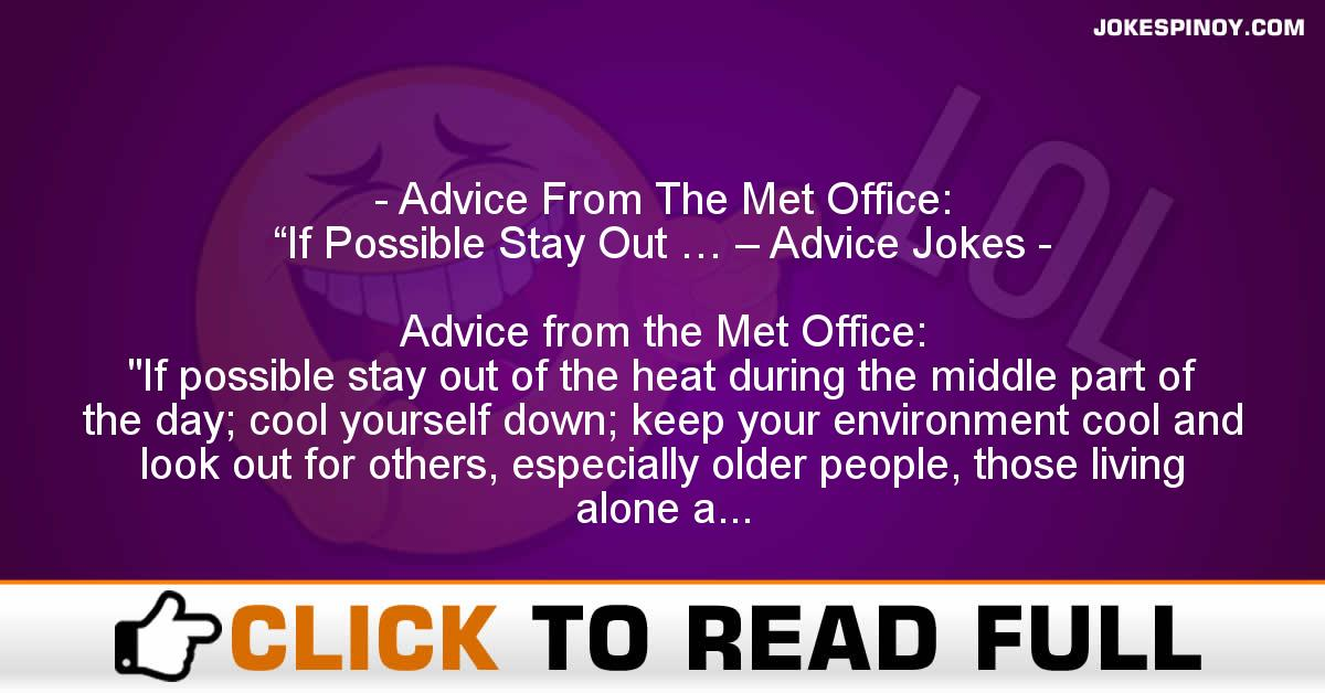 """Advice From The Met Office: """"If Possible Stay Out … – Advice Jokes"""