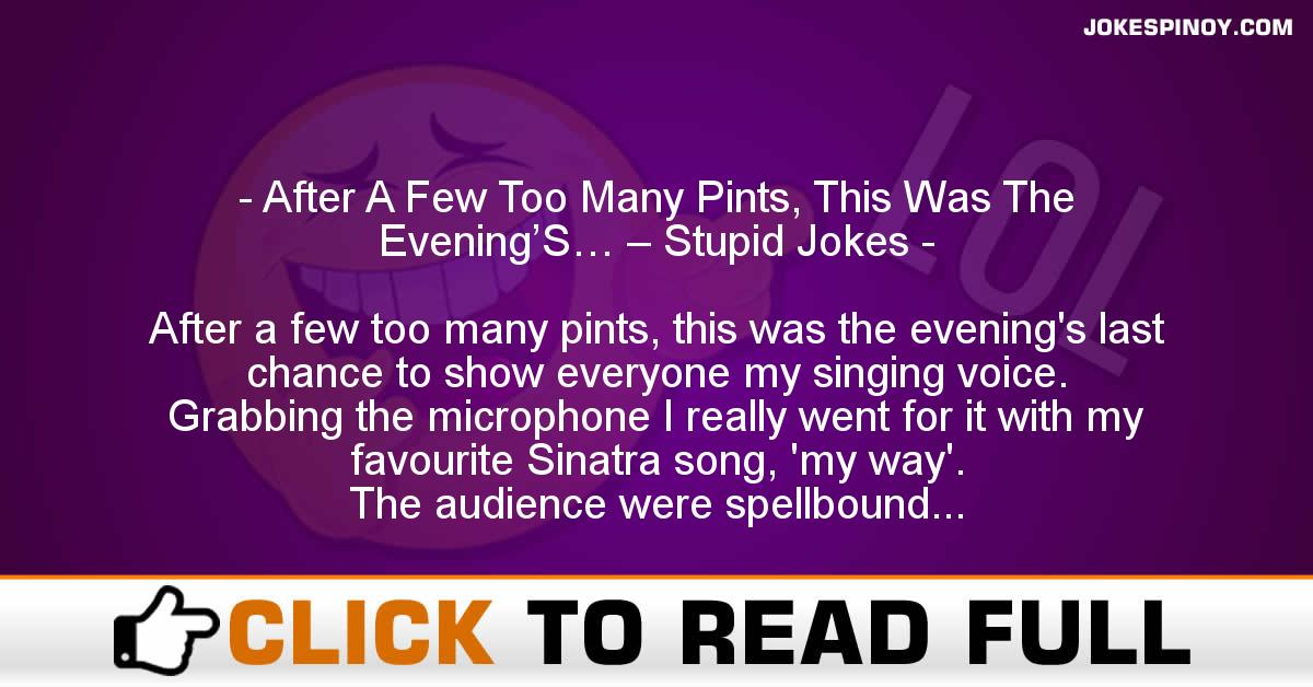 After A Few Too Many Pints, This Was The Evening'S… – Stupid Jokes