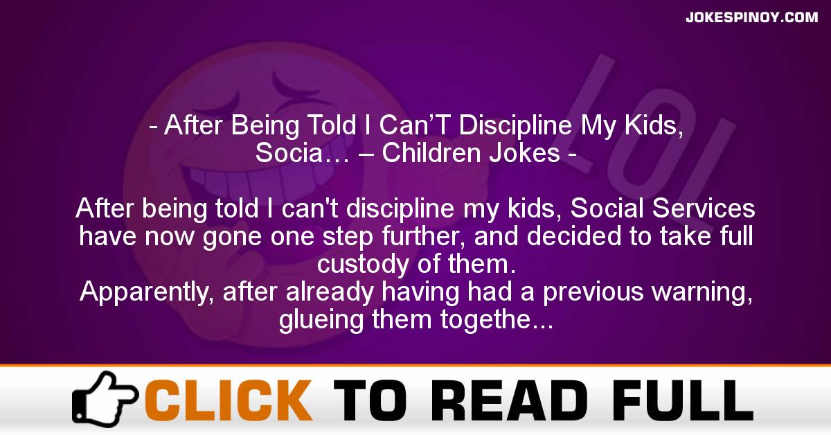 After Being Told I Can'T Discipline My Kids, Socia… – Children Jokes