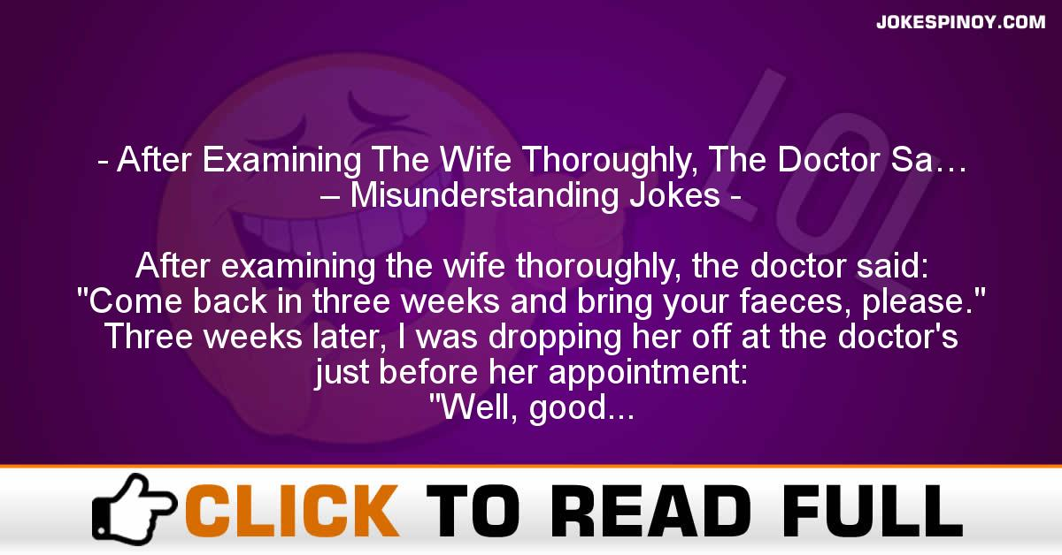 After Examining The Wife Thoroughly, The Doctor Sa… – Misunderstanding Jokes