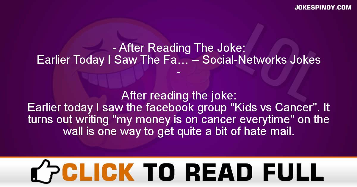 After Reading The Joke: Earlier Today I Saw The Fa… – Social-Networks Jokes