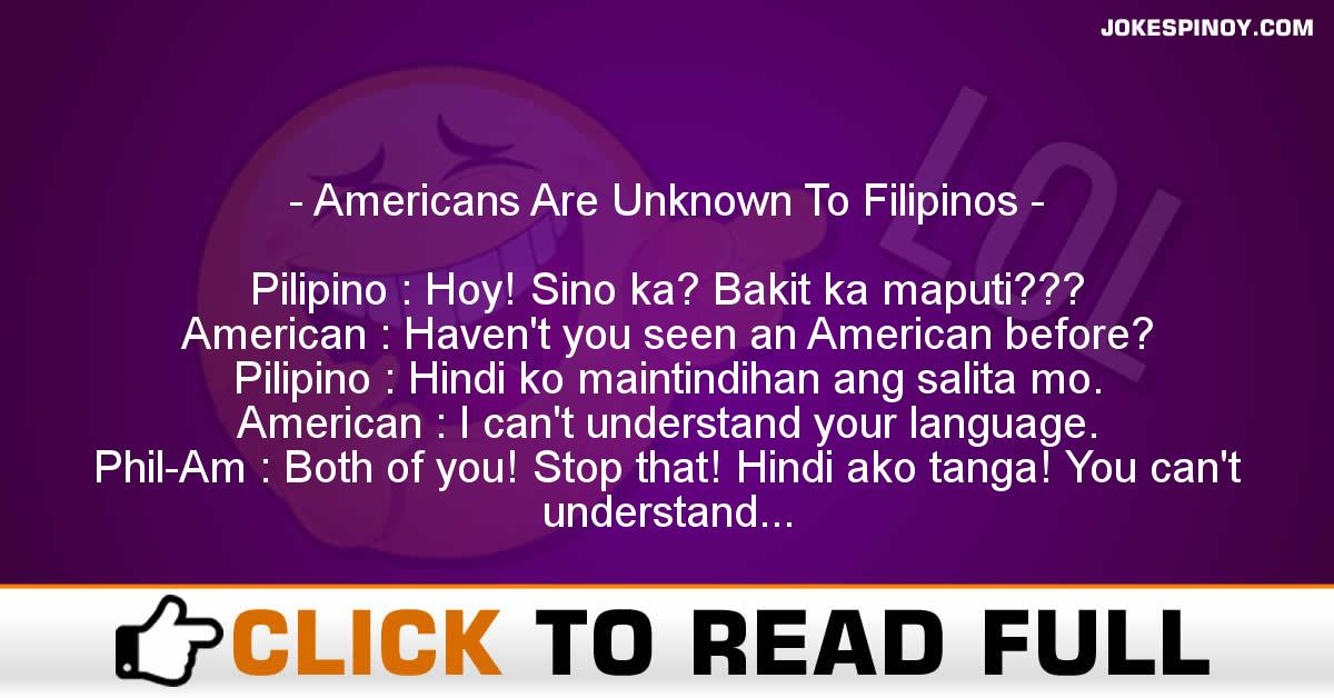 Americans Are Unknown To Filipinos