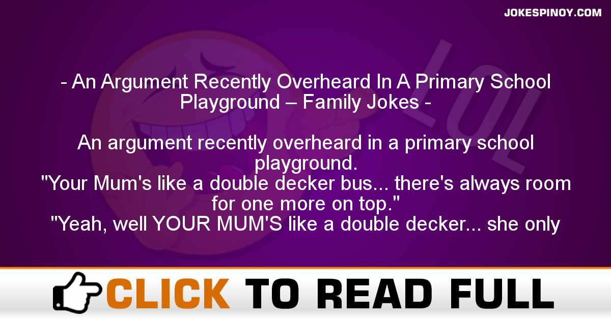An Argument Recently Overheard In A Primary School Playground – Family Jokes