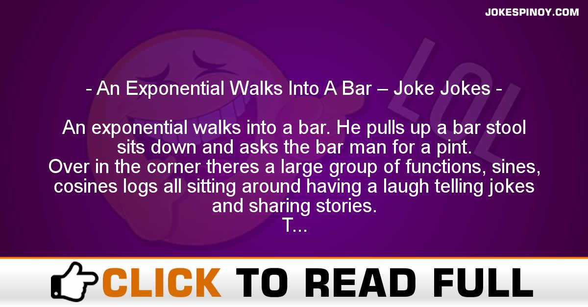 An Exponential Walks Into A Bar – Joke Jokes