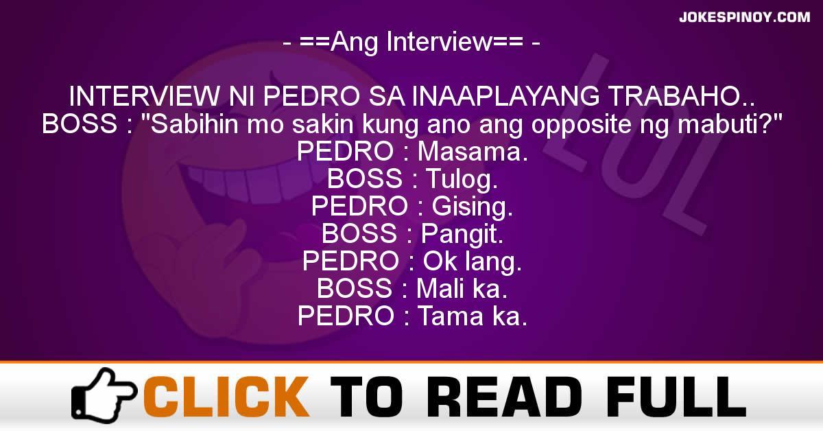 ==Ang Interview==