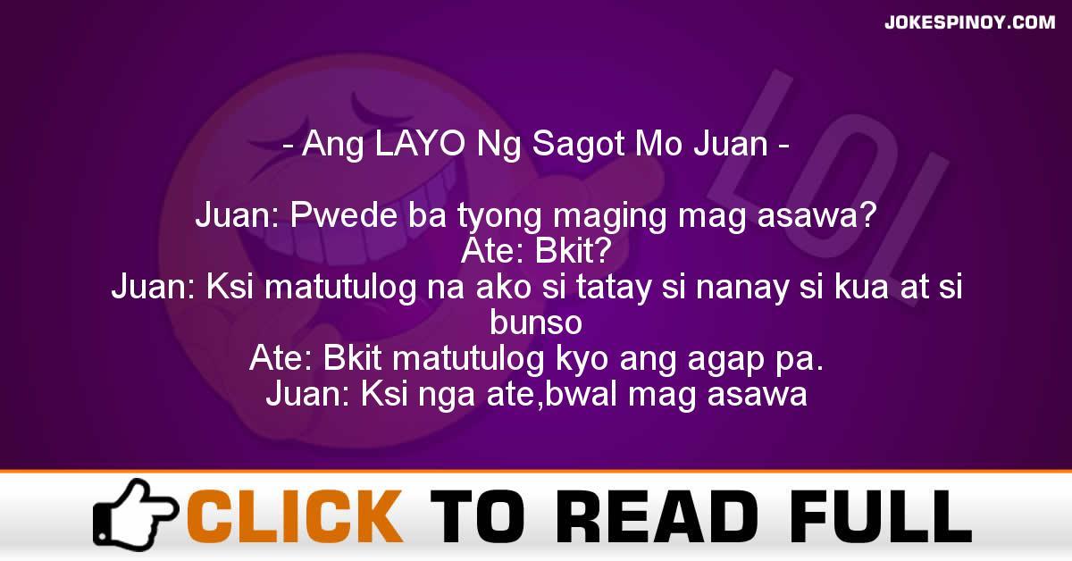 Ang LAYO Ng Sagot Mo Juan