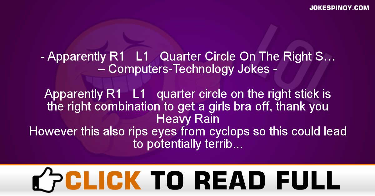 Apparently R1 + L1 + Quarter Circle On The Right S… – Computers-Technology Jokes