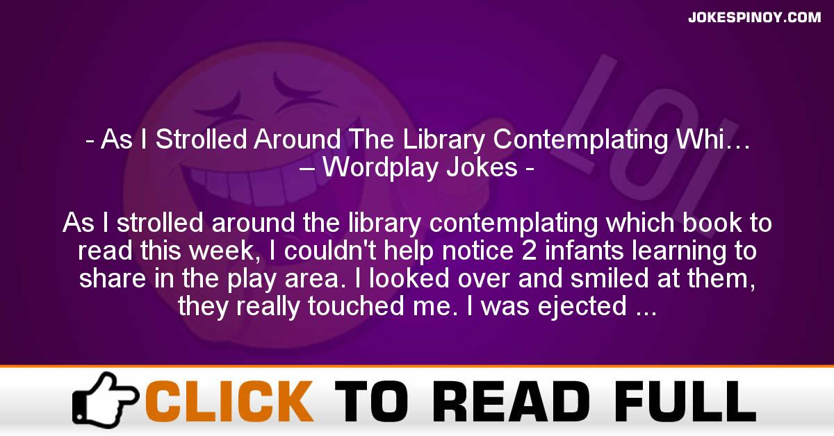 As I Strolled Around The Library Contemplating Whi… – Wordplay Jokes