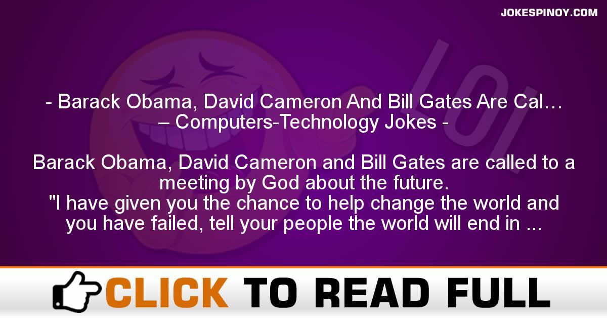 Barack Obama, David Cameron And Bill Gates Are Cal… – Computers-Technology Jokes