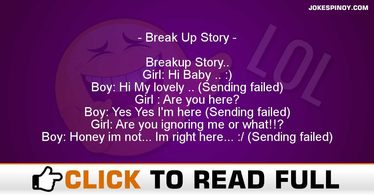 Break Up Story