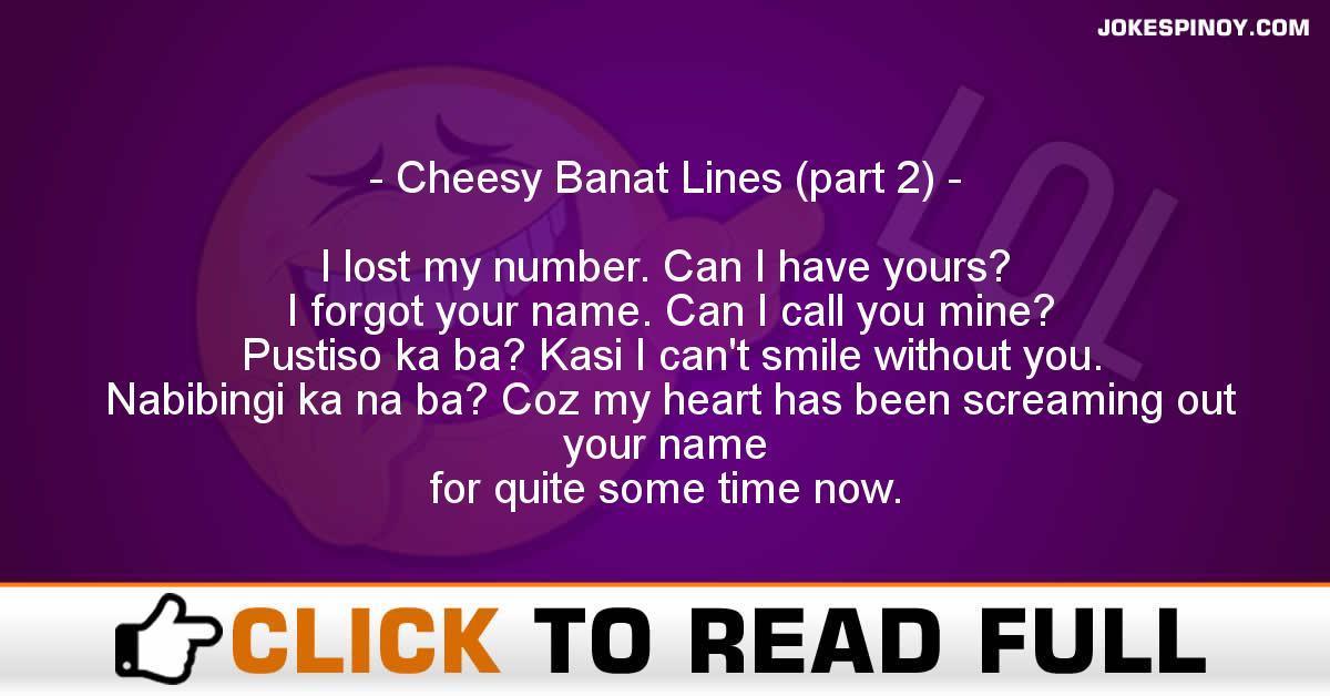 Cheesy Banat Lines (part 2)