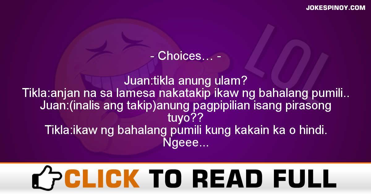 Choices…