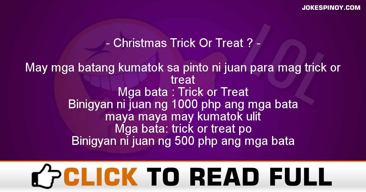 Christmas Trick Or Treat ?