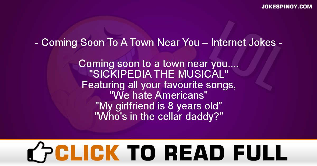 Coming Soon To A Town Near You – Internet Jokes