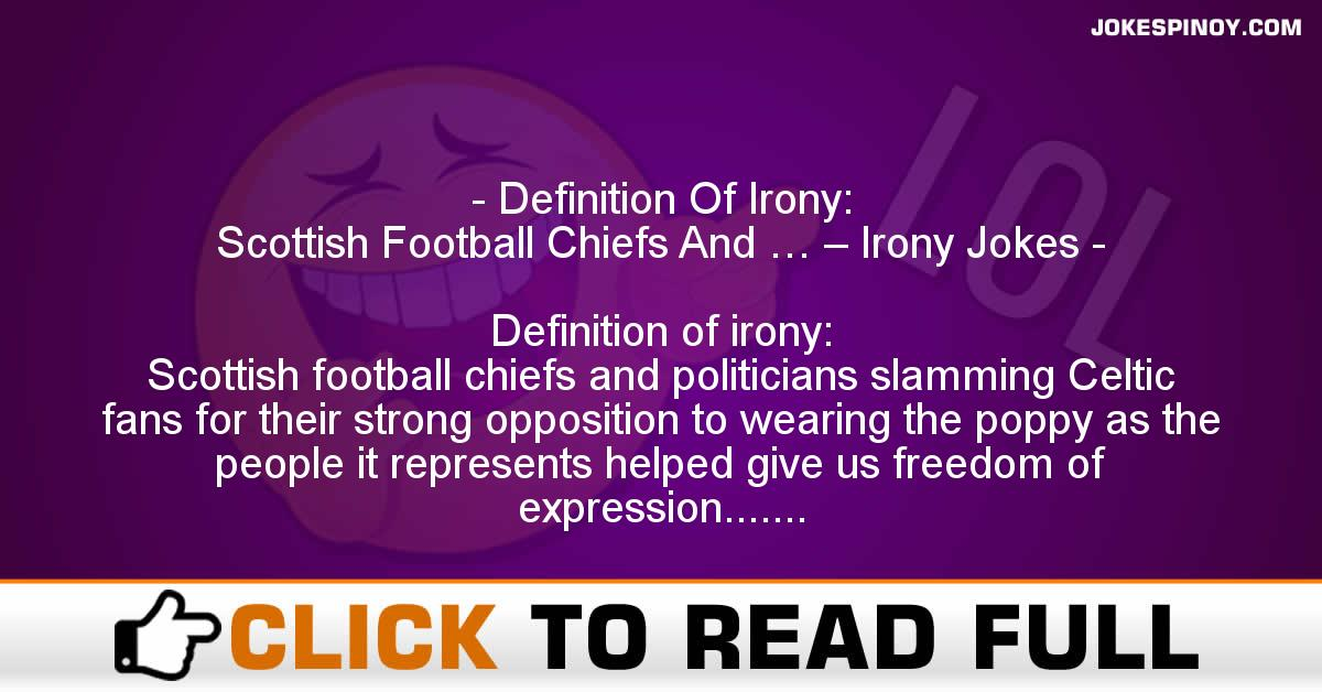 Definition Of Irony: Scottish Football Chiefs And … – Irony Jokes