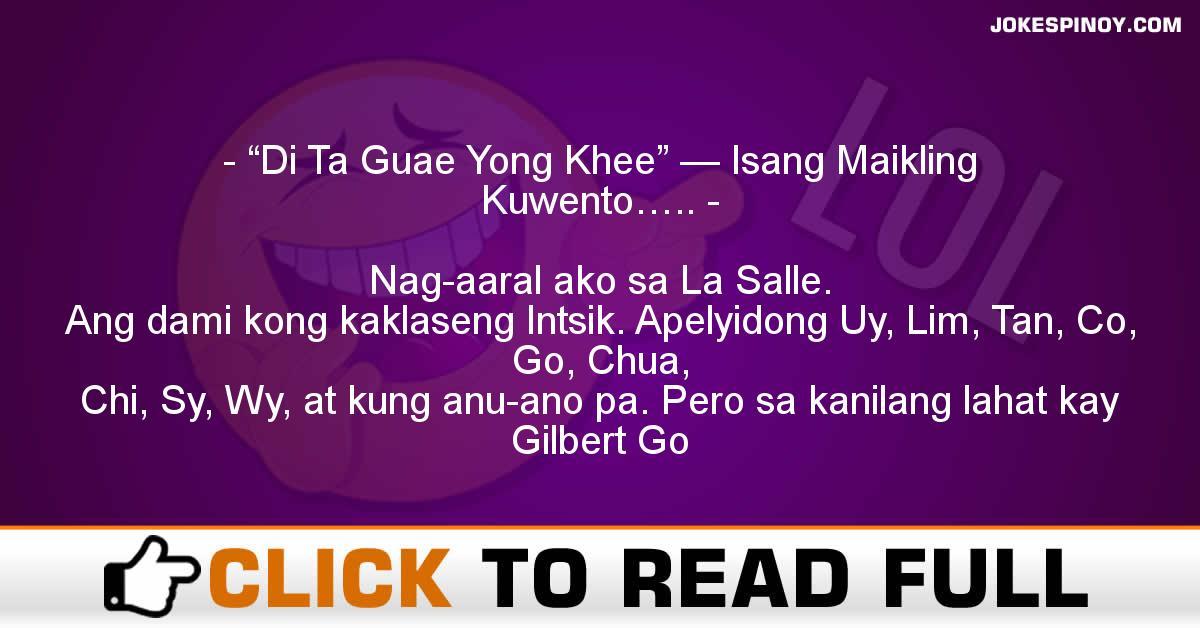 """Di Ta Guae Yong Khee"" — Isang Maikling Kuwento….."