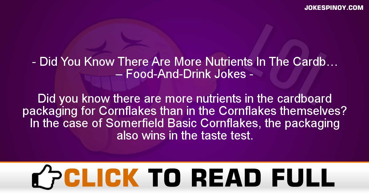 Did You Know There Are More Nutrients In The Cardb… – Food-And-Drink Jokes
