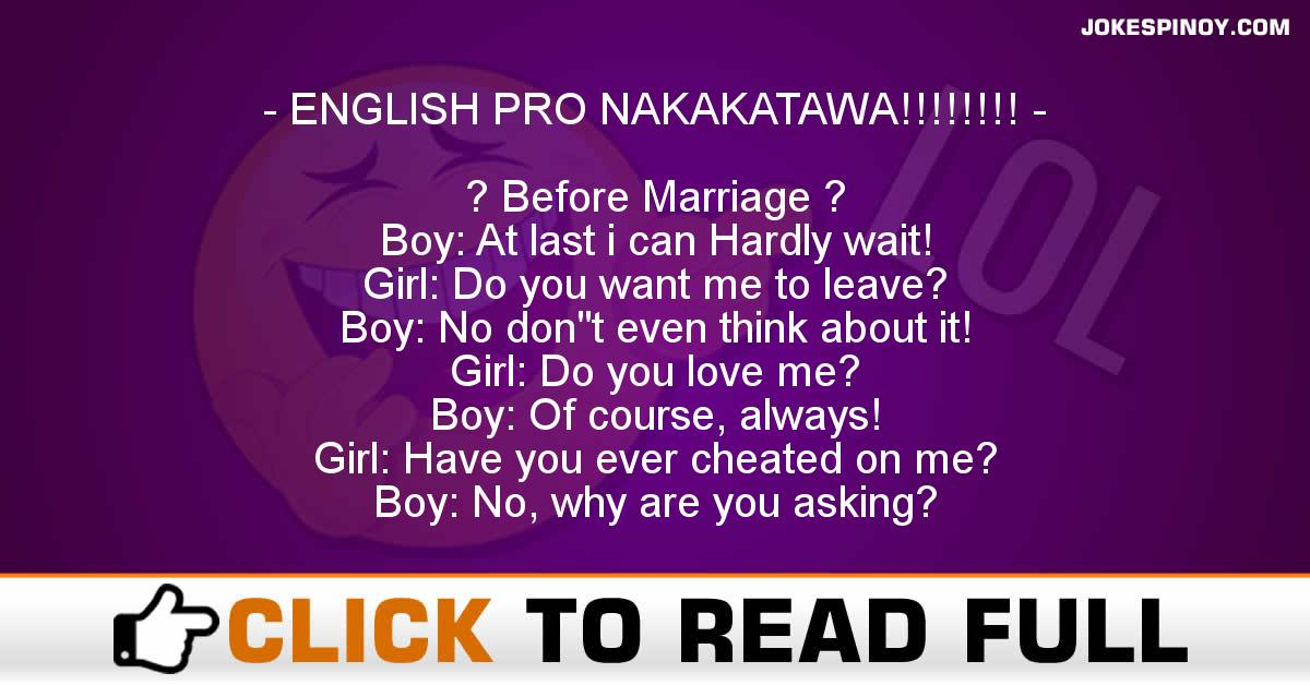 ENGLISH PRO NAKAKATAWA!!!!!!!!