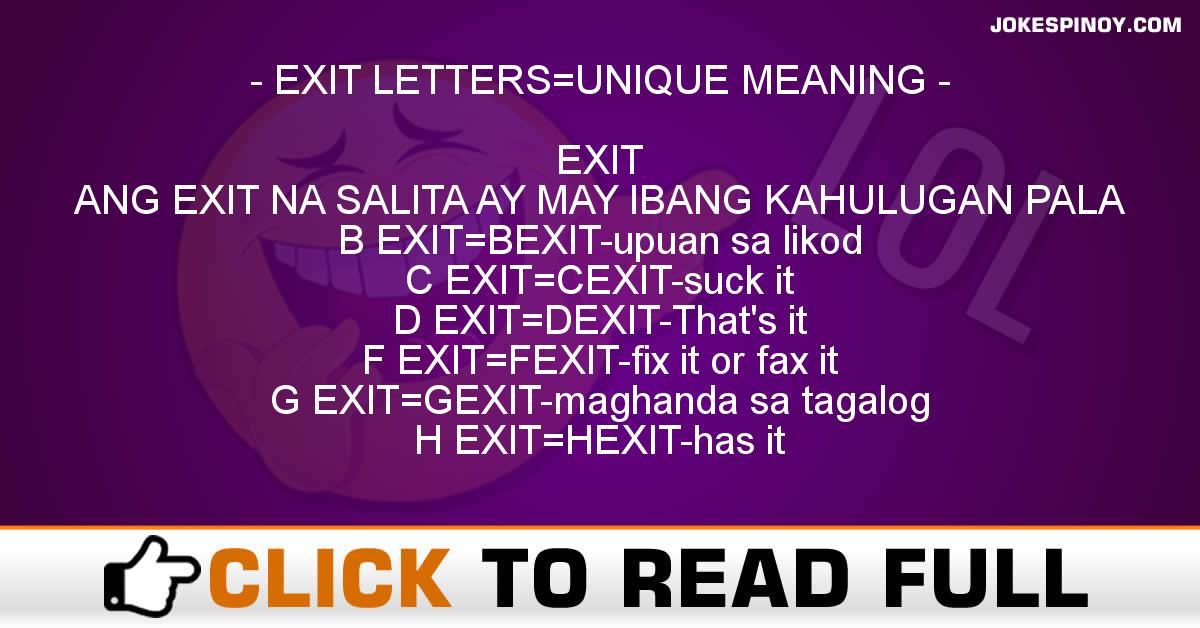 EXIT+LETTERS=UNIQUE MEANING