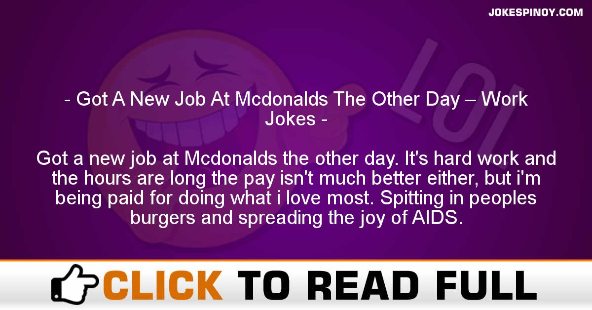 Got A New Job At Mcdonalds The Other Day – Work Jokes