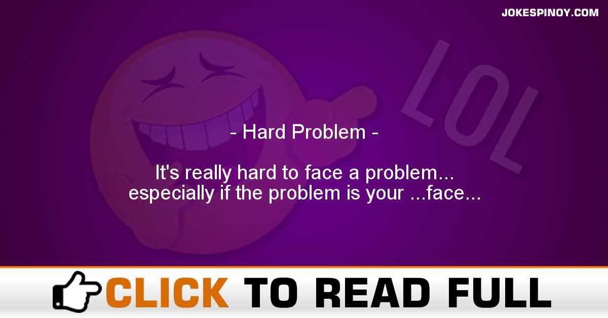 Hard Problem