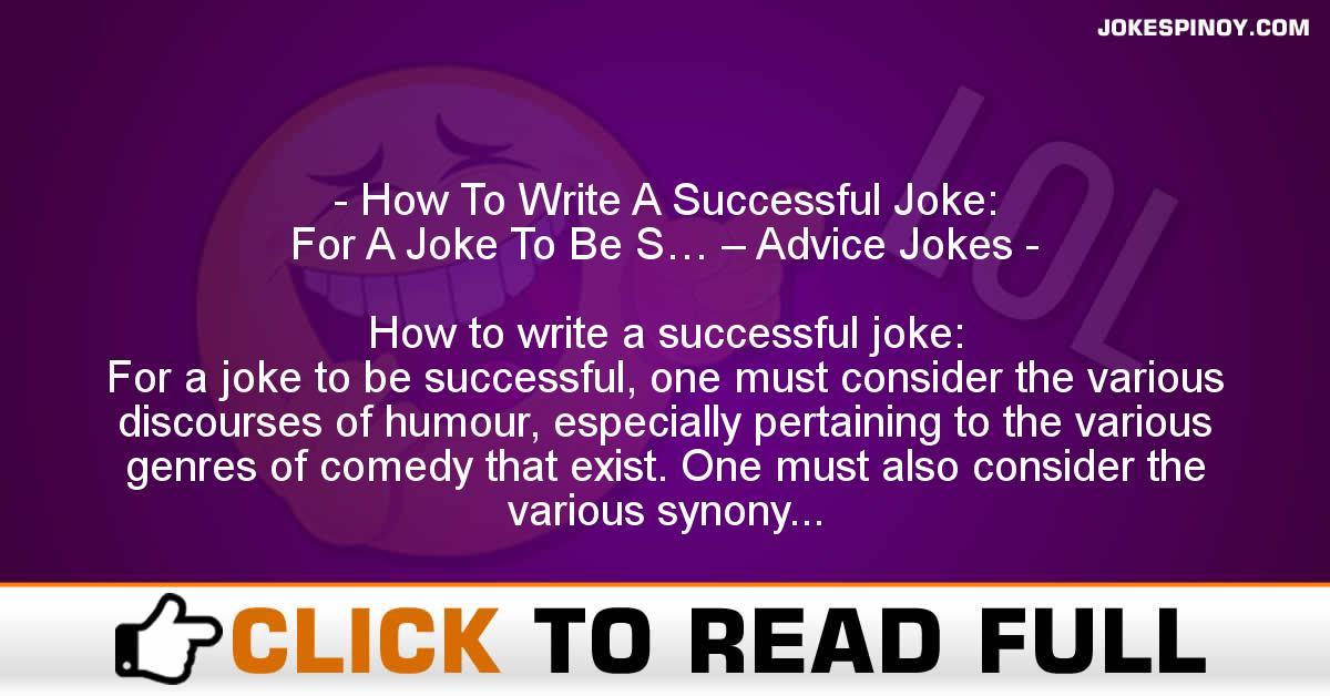 How To Write A Successful Joke: For A Joke To Be S… – Advice Jokes