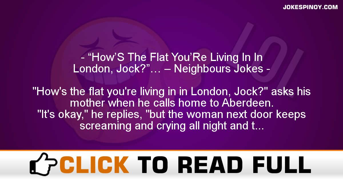 """How'S The Flat You'Re Living In In London, Jock?""… – Neighbours Jokes"