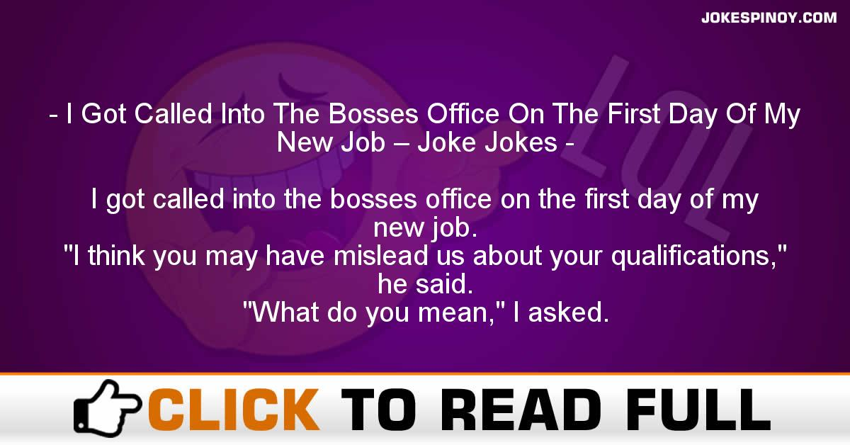 I Got Called Into The Bosses Office On The First Day Of My New Job – Joke Jokes