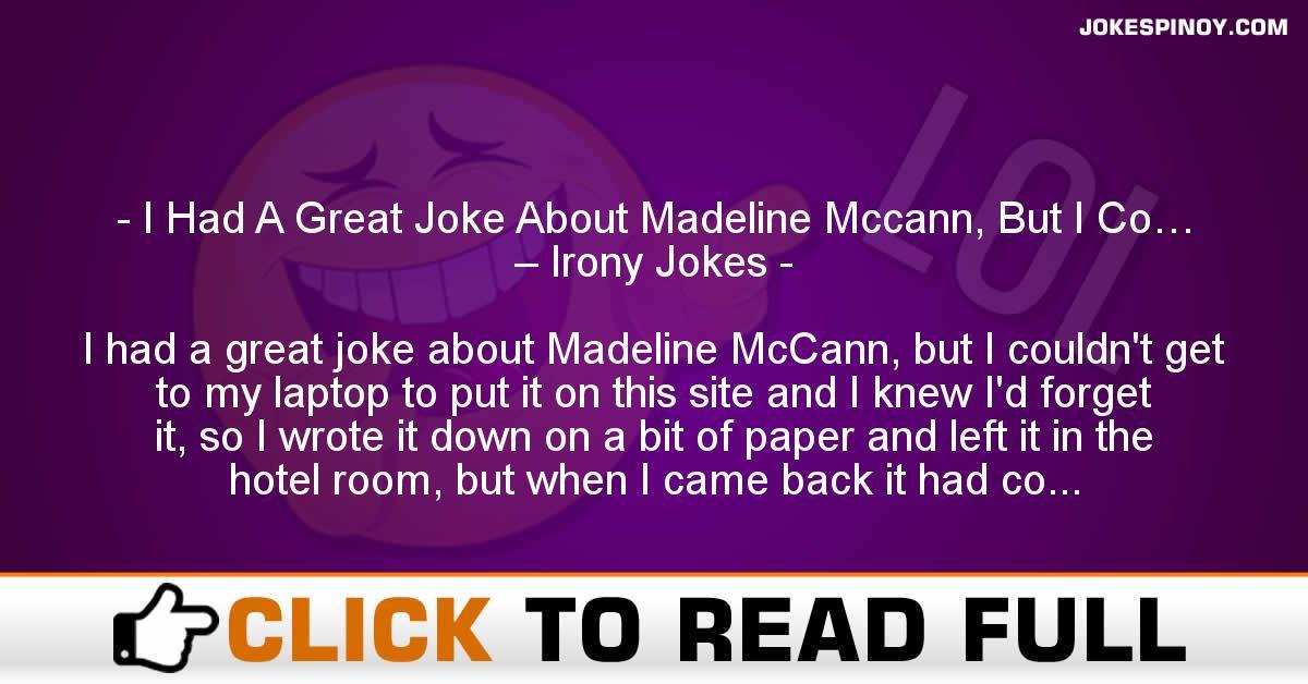 I Had A Great Joke About Madeline Mccann, But I Co… – Irony Jokes