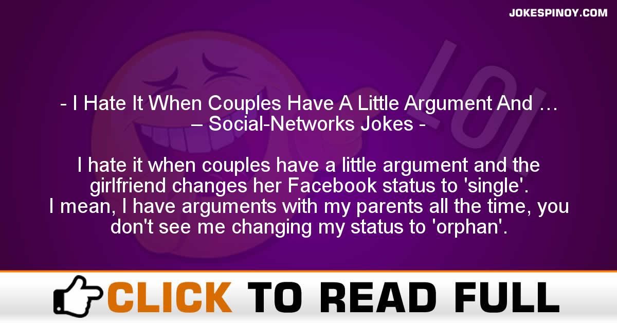 I Hate It When Couples Have A Little Argument And … – Social-Networks Jokes
