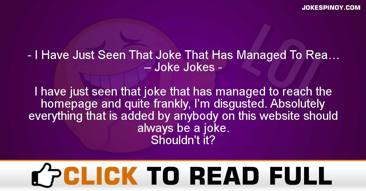 I Have Just Seen That Joke That Has Managed To Rea… – Joke Jokes