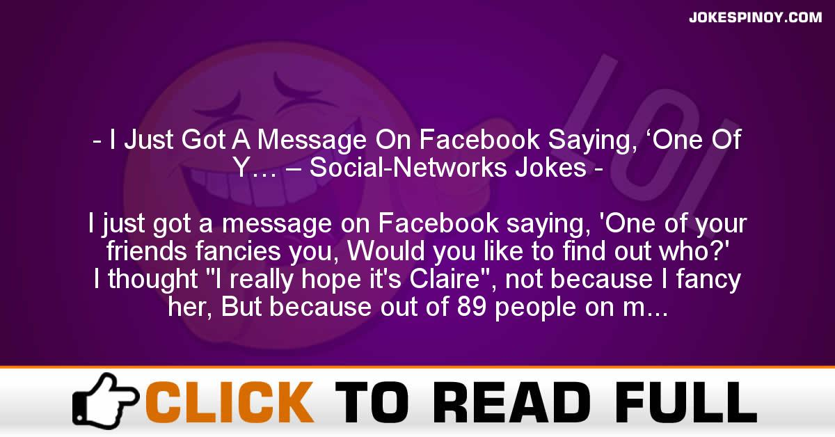 I Just Got A Message On Facebook Saying, 'One Of Y… – Social-Networks Jokes
