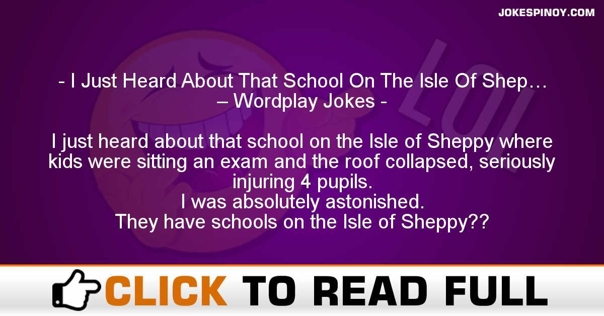 I Just Heard About That School On The Isle Of Shep… – Wordplay Jokes
