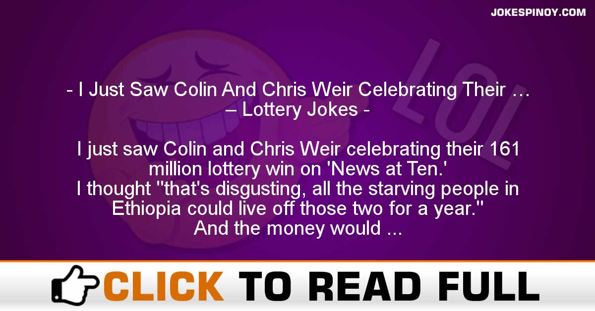 I Just Saw Colin And Chris Weir Celebrating Their … – Lottery Jokes