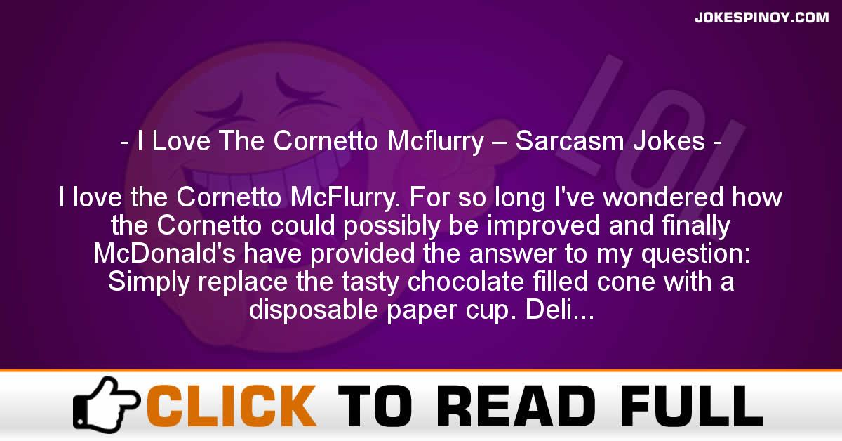 I Love The Cornetto Mcflurry – Sarcasm Jokes