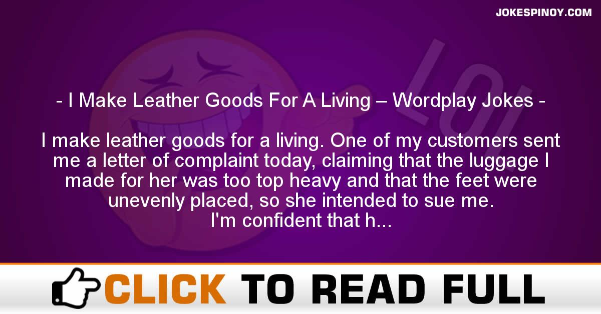 I Make Leather Goods For A Living – Wordplay Jokes