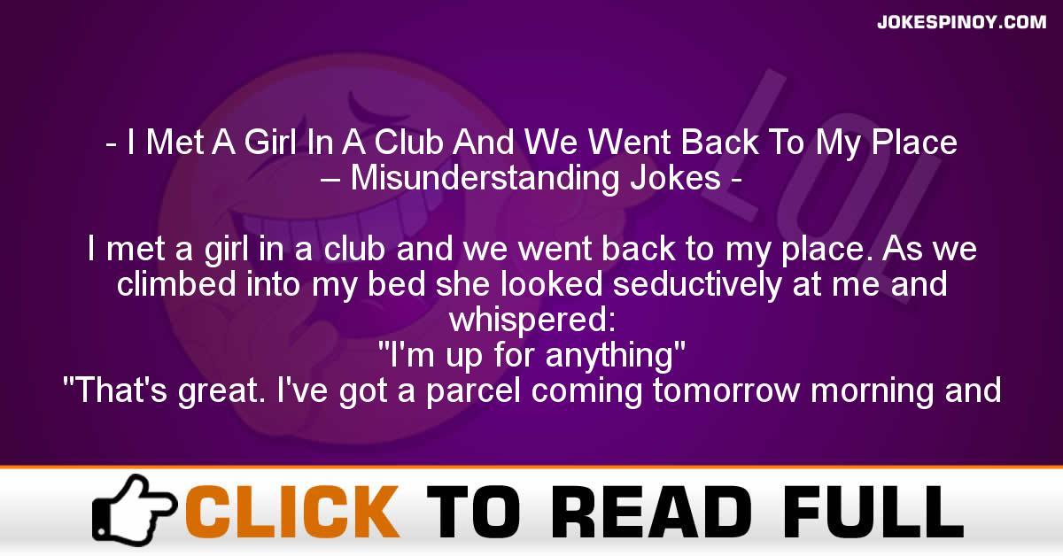 I Met A Girl In A Club And We Went Back To My Place – Misunderstanding Jokes