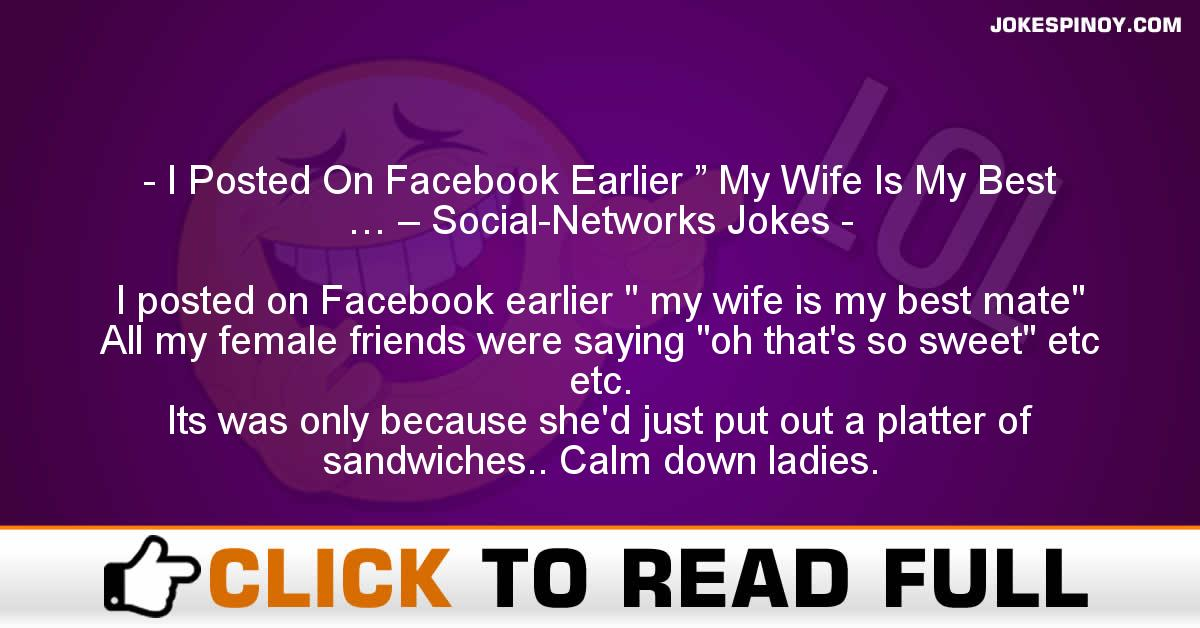 """I Posted On Facebook Earlier """" My Wife Is My Best … – Social-Networks Jokes"""