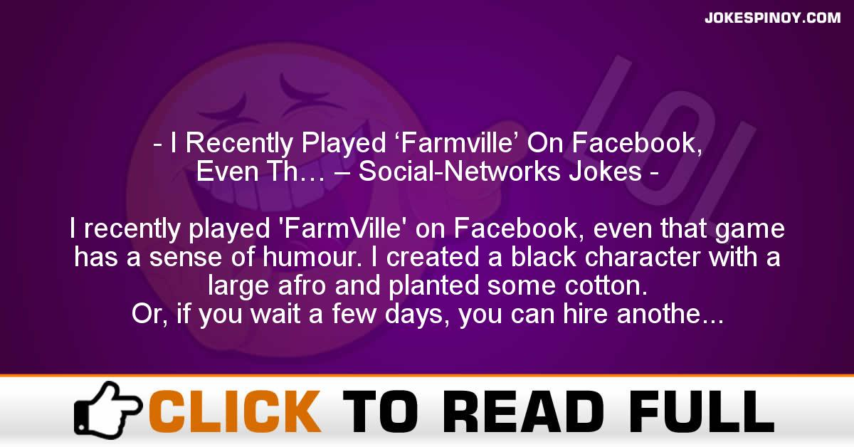 I Recently Played 'Farmville' On Facebook, Even Th… – Social-Networks Jokes